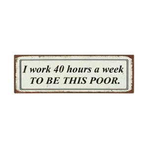 I Work 40 Hours