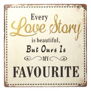 Metal Every Love Story Sign