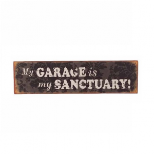 My Garage Is My Sanctuary Sign