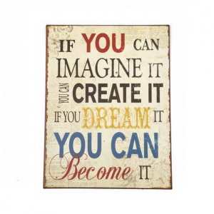 If You Can Imagine...Metal Sign