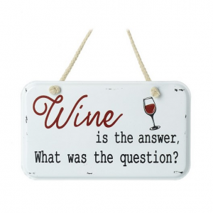 Wine Is The Answer Metal Sign