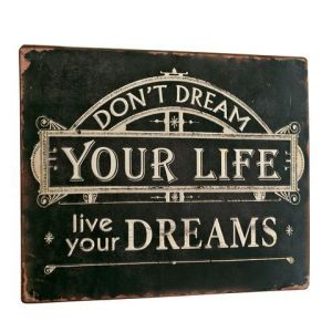 Sign Dont Dream Your Life