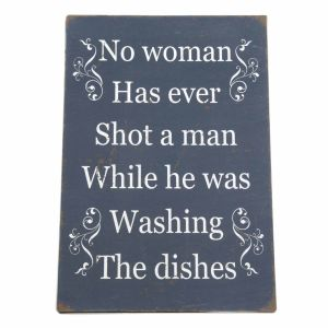 No Woman Has Ever... Sign